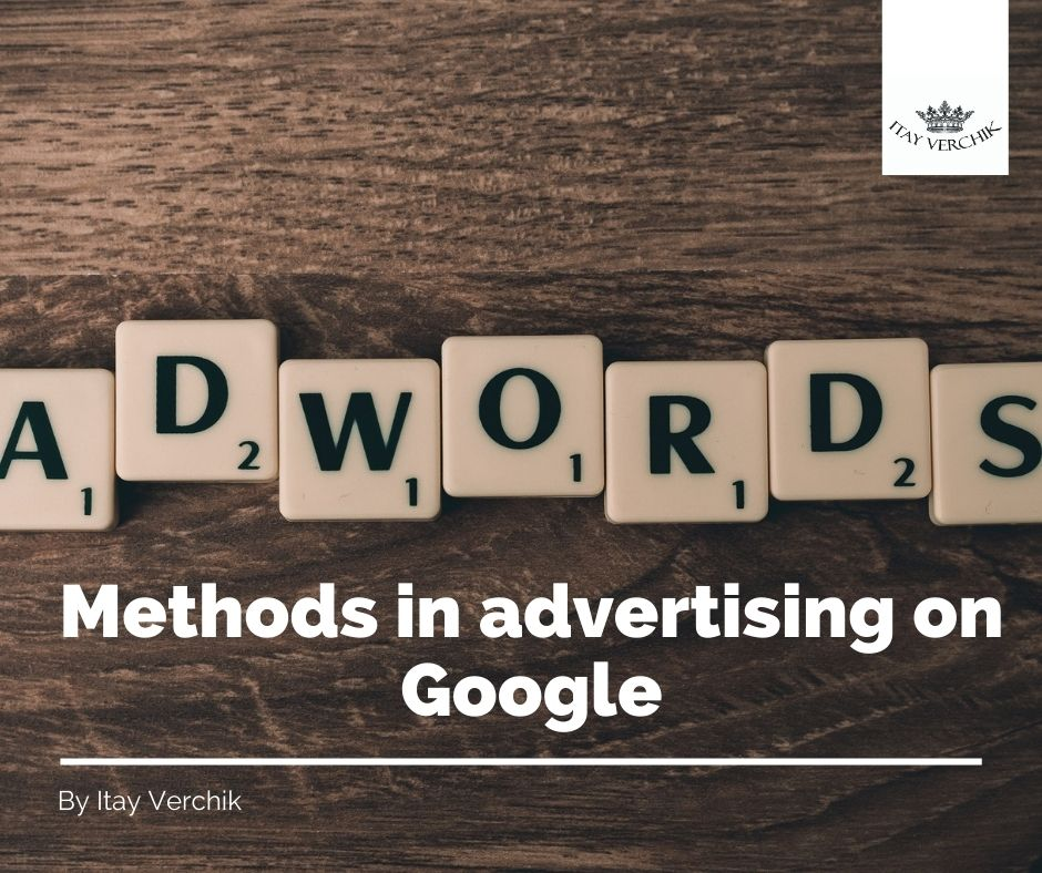 Methods in advertising on Google